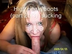 High heels boots (part 2of3); sucking me